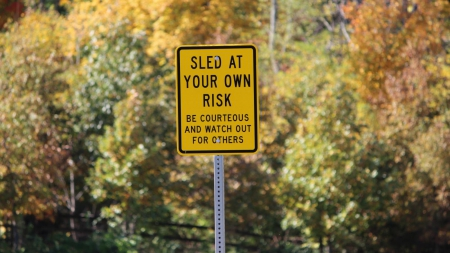 Sled at your own risk - Sledding, Sign, Autumn, Background