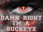 DAMN RIGHT I'M A BUCKEYE