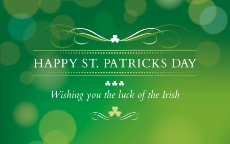 Happy Saint Patrick's Day - clovers, text, Saint Patricks Day, green, words, shamrocks, Happy Saint Patricks Day, Patricks Day