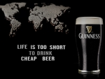 life is too short to drink cheap beer . .