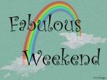 FABULOUS WEEKEND