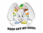 keep off my eggs