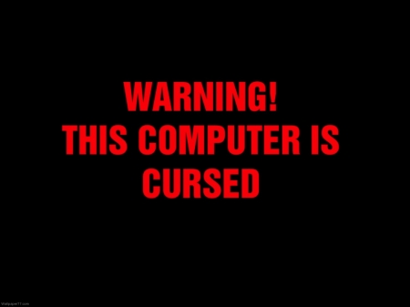 warning this computer is cursed - computer, red, warning, cursed
