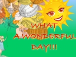 WHAT A WONDERFUL DAY!!!
