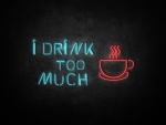 drink to much coffee