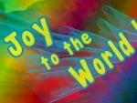 Joy to the World!!! (Rainbowed)
