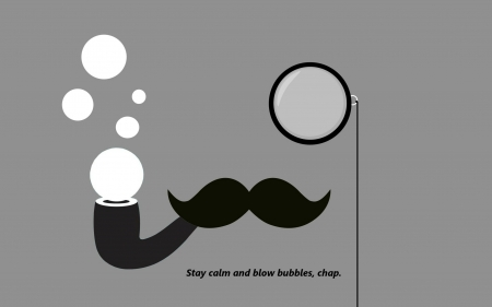 Stay calm and blow bubbles - mustache, black, poirot, card, summer, grey, lornion, bubbles, funny, white, vector