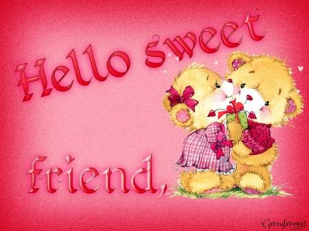 HELLO SWEET FRIEND