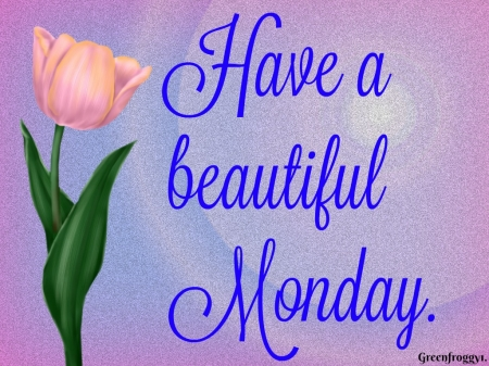 BEAUTIFUL MONDAY - BEAUTIFUL, COMMENT, CARD, MONDAY