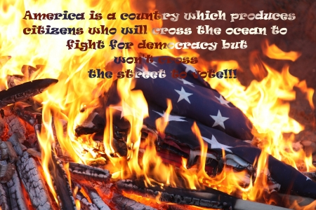 WAR IS COMING TO AMERICA . . - vote, politics, burning flag, freedom, America
