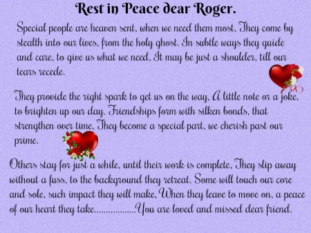 REST IN PEACE DEAR ROGER...''PUPPYDAWG'' - MISSED, ROGER, FRIEND, PUPPYDAWG