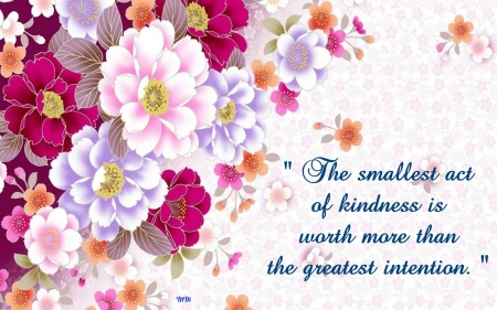kindness - kindness, quote, words, flowers, colors, pink, Nature