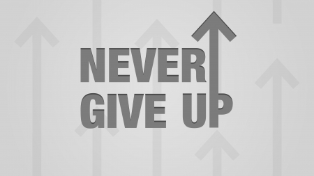 Never Give Up - text, digtial art, quotes, typography, arrows