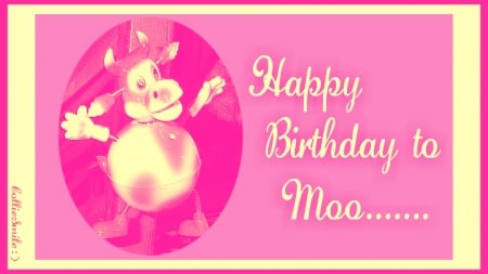 Happy Birthday to Moo....