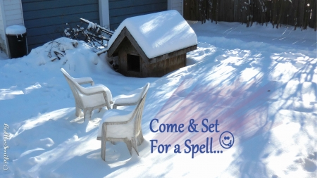 Come & Set For a Spell....? :P :D :D - doghouse, snow, chairs, co1d, chair, snowy