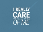 I Really Don't Care...