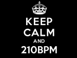 keep calm and 210bpm