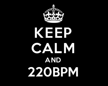 keep calm and 220bpm - Music & Entertainment Background