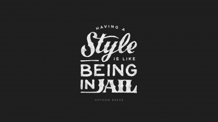 Having a Style - text, typography, dark background, quotes