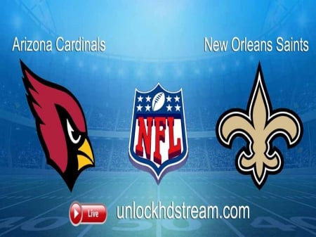 Arizona Cardinals vs New Orleans Saints Live Stream
