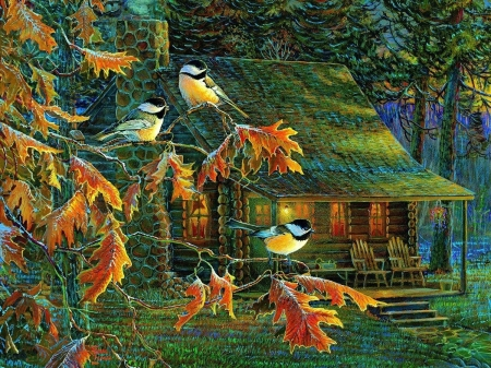Cabin Chickadees - cabins, autumn, fall season, colors, love four seasons, birds, attractions in dreams, chickadees, paintings, leaves, forests, nature