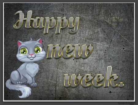 HAPPY NEW WEEK - NEW, COMMENT, WEEK, CARD