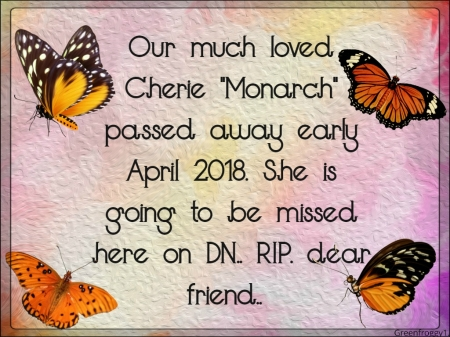 RIP DEAR CHERIE    ''MONARCH'' - 3D and CG & Abstract
