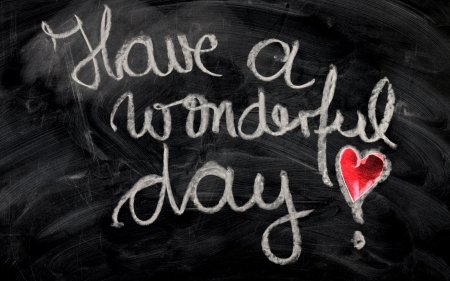 Have a great day - board, message, chalk, heart