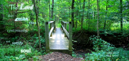 The Lord Will Guide You - forest, inspirational, bridge, trail, Bible, park, religion, trees