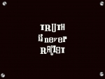 Truth Is Not Racist Text