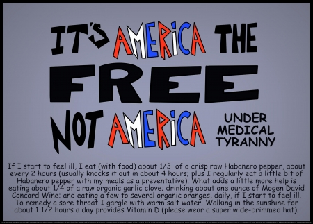 It's America the Free, not America Under Medical Tyranny - coughs, healing, health, sick, retired, religious, COVID-19, bronchitus, fitness, hope, seniors, love, quotes, fever, flu, peace, freedom, America, colds, sinusitus, home remedies, usa, coronavirus, illness, sayings, tyranny, lockdowns, faith, wisdom