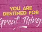 You Are Destined Great Things