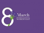 HAPPY INTERNATIONAL WOMEN'S DAY MARCH 8, 2021