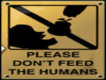 please do not feed the humans