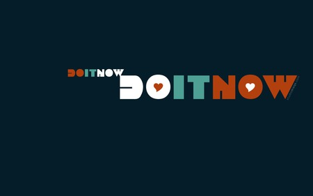 do it do it do it now - nike, text, sex, motivational, quote, inspirational, minimalistic, do it now