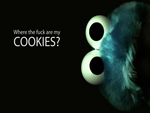 Cookie Monster: Where the **** are my cookies?