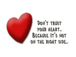 Don't trust your heart