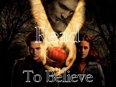 Read To Believe - reading, books, read, twilight, believe