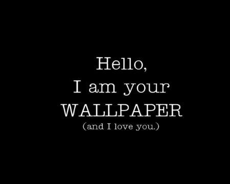 Hello Wallpaper - hello, love you, wallpaper, i am your wallpaper, love