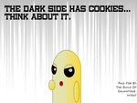 go to the evil side..they have cookies