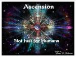 Ascension Not Just For Humans