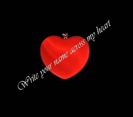 Write your name across my heart .... - Other & Abstract ...
