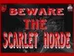 BEWARE THE SCARLET HORDE