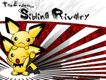 Pichu-The Endless...Sibling Rivalry