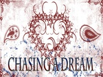 CHASING A DREAM