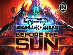 Excision, Downlink & Ajapai - Before the Sun
