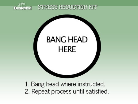 Stress Reduction Kit - entertainment, funny, stress, stress reduction, bang head