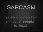 Sarcasm  Why