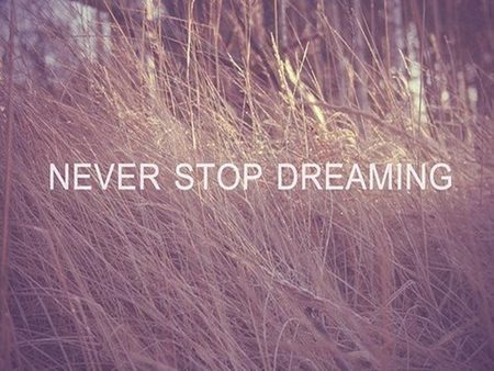 Never Stop Dreaming Love Other Nature Background