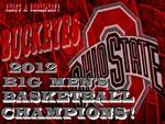 BUCKEYES 2012 B1G MEN'S BASKETBALL CHAMPIONS